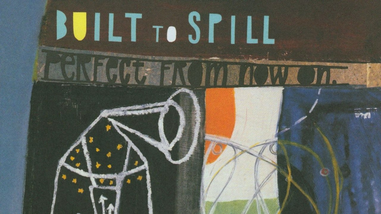 Modern Classic Built To Spill Perfect From Now On