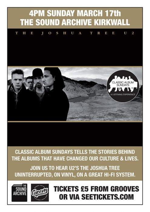 Classic Album Sundays Orkney Presents U2 'The Joshua Tree'   Classic